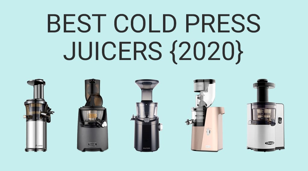7 Best Cold Press Juicers: The Ultimate Slow Juicers [2020] | Juicing Journal
