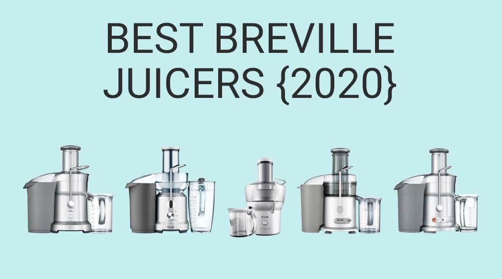 Best Breville Juicers: Top 5 Juice Extractors from the Brand [2020] « Juicing Journal