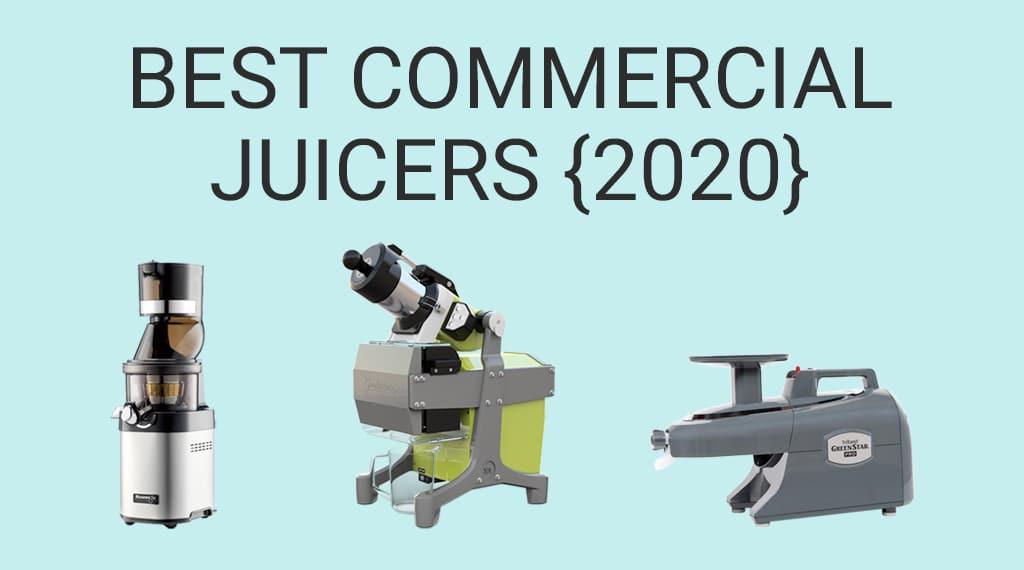 Best Commercial Juicers: Top Heavy Duty Juice Extractors [2021] « Juicing Journal