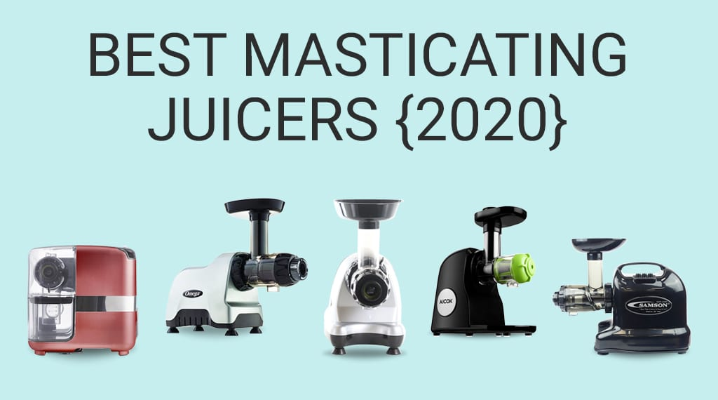 7 Best Masticating Juicers: Top Juice Extractors for Greens [2020] | Juicing Journal